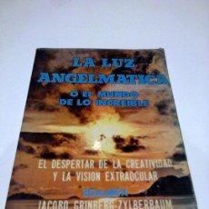 Libros antiguos: JACOBO GRINBERG LA LUZ ANGELMATICA O EL MUNDO DE LO INCREIBLE PARAPSICOLOGIA ESOTERISMO. Lote 94090565