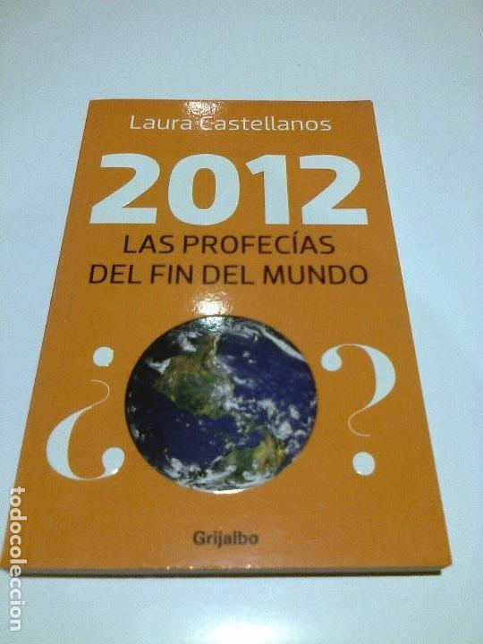 2012 LAS PROFECIAS DEL FIN DEL MUNDO LAURA CASTELLANOS LA HISTORIA DEL 2012 (Libros Antiguos, Raros y Curiosos - Parapsicología y Esoterismo)