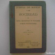 Libros antiguos: LIBRERIA GHOTICA. MINGUET Y VINDEX. JUEGOS DE MANOS Y DE SOCIEDAD. 1908. MUY ILUSTRADO. Lote 94108820