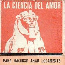 Libros antiguos: RIDLEY : LA CIENCIA DEL AMOR (PONS, C. 1920) ENSAYO SOBRE FILTROS, AMULETOS, TALISMANES, MAGNETISMO . Lote 95219355