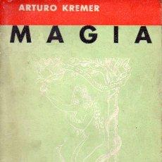 Libros antiguos: KRAMER : MAGIA SEXUAL (PONS, C. 1920) TRATADO PRÁCTICO DE CIENCIA OCULTA DE LOS SEXOS. Lote 95219751