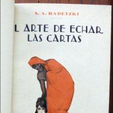 Libros antiguos: EL ARTE DE ECHAR LAS CARTAS. POR RADETZKI, S. A., EDITORIAL: MADRID - EL GALEÓN -1ª ED.. Lote 144124300