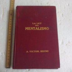 Libros antiguos: LA LEY DEL MENTALISMO. A. VICTOR SEGNO. 1902. INSTITUTO AMERICANO DE MENTALISMO, LOS ANGELES. Lote 96596167