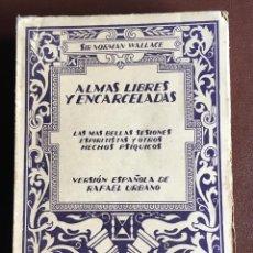 Libros antiguos: ALMAS LIBRES Y ENCARCELADAS. SIR NORMAN WALLACE. Lote 97457207