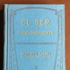 Libros antiguos: EL SER SUBCONSCIENTE. GUSTAVO GELEY. Lote 97458123