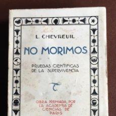 Libros antiguos: NO MORIMOS DE L. CHEVREUIL 1930 RAREZA LIBRO INTONSO VER IMÁGENES. Lote 97461915