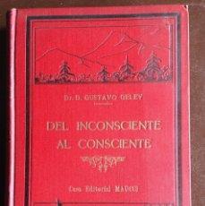 Libros antiguos: DEL INCONSCIENTE AL CONSCIENTE POR GUSTAVO GELEY. Lote 97514083