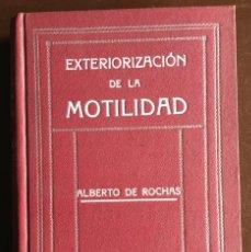 Libros antiguos: EXTERIORIZACIÓN DE LA MOTILIDAD POR ALBERTO DE ROCHAS. Lote 97514503