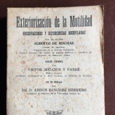 Libros antiguos: EXTERIORIZACIÓN DE LA MOTILIDAD POR ALBERTO DE ROCHAS. Lote 97514731