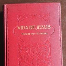 Libros antiguos: VIDA DE JESÚS DICTADA POR EL MISMO. Lote 97946691