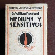 Libros antiguos: MEDIUMS Y SENSITIVOS POR DR. WILLIAN FARDWEL . Lote 98077515