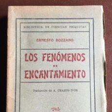 Libros antiguos: LOS FENÓMENOS DE ENCANTAMIENTO POR ERNESTO BOZZANO . Lote 98077931