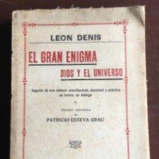 Libros antiguos: EL GRAN ENIGMA DE DIOS Y EL UNIVERSO POR LEÓN DENÍS . Lote 98082535