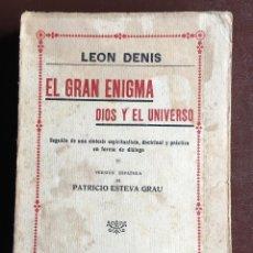 Libros antiguos: EL GRAN ENIGMA DE DIOS Y EL UNIVERSO POR LEÓN DENÍS . Lote 98082715