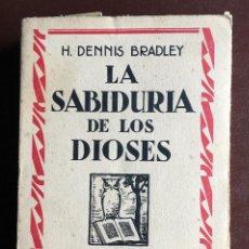Libros antiguos: LA SABIDURÍA DE LOS DIOSES POR H. DENNIS BRADLEY. Lote 98085767