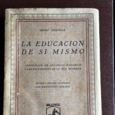 Libros antiguos: LA EDUCACIÓN EN SI MISMO POR HENRI DURVILLE 1930. Lote 98086427