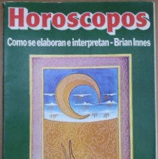 Libros antiguos: HOROSCOPO COMO SE ELABORA E INTERPRETA ( BRIAN INNES) DE 1985. Lote 98205255