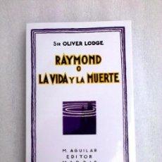 Libros antiguos: RAYMOND O LA VIDA Y LA MUERTE SIR OLIVER LODGE ESPIRITISMO FANTASMAS PARAPSICOLOGIA ULTRARARO. Lote 177808373