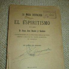 Libros antiguos: LA MAGIA DISFRAZADA O SEA EL ESPIRITISMO POR JUAN JOSÉ BENITO Y CANTERO, 1886. Lote 100459703