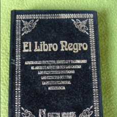 Libri antichi: EL LIBRO NEGRO - EDT HUMANITAS.1993 - SECRETOS RECETAS Y TALISMANES - CIENCIAS OCULTAS - ASTROLOGIA. Lote 100613883
