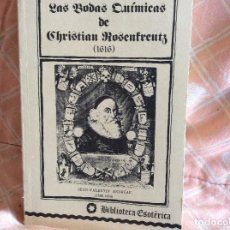 Libros antiguos: LAS BODAS QUIMICAS CHRISTIAN ROSENTREUTZ BIBLIOTECA ESOTERICA. Lote 100998763