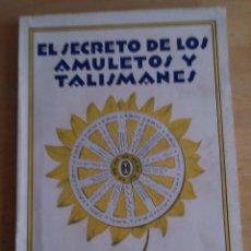 Libros antiguos: EL SECRETO DE LOS AMULETOS Y TALISMANES. R. H. LAARS. Lote 101092975