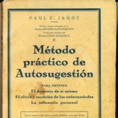 Libros antiguos: PAUL C. JAGOT, MÉTODO PRÁCTICO DE AUTOGESTIÓN, PUBLICACIONES IBERIA, BARCELONA, 1930,. Lote 101544315