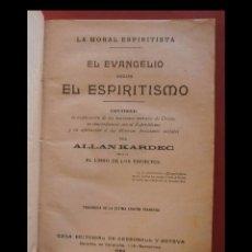 Libros antiguos: EL EVANGELIO SEGUN EL ESPIRITISMO. LA MORAL ESPIRITISTA. ALLAN KARDEC. Lote 101736963
