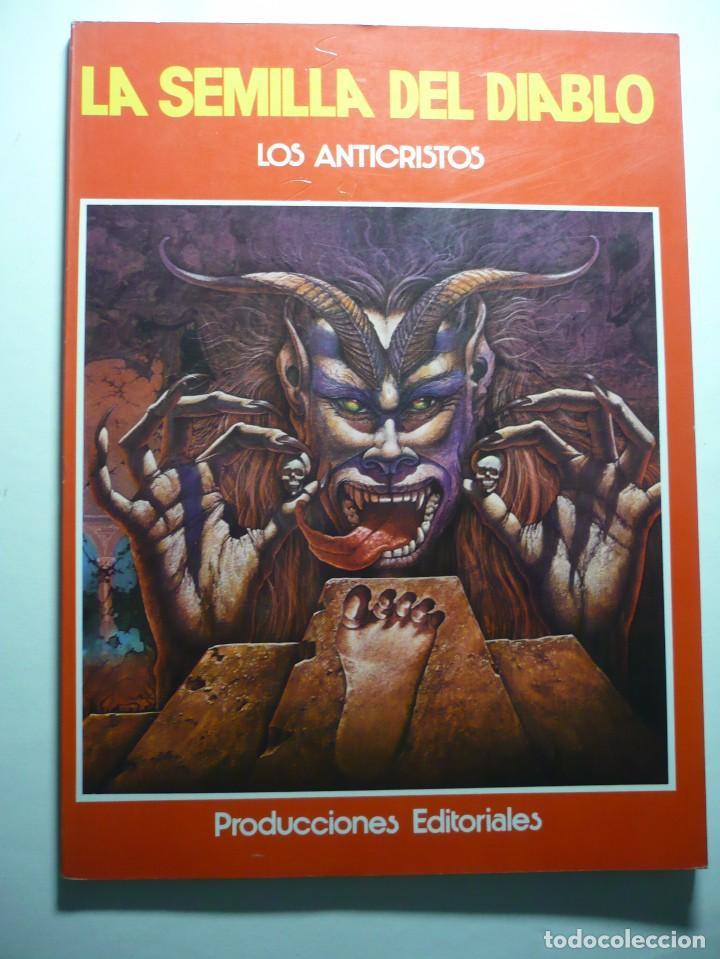 LA SEMILLA DEL DIABLO : LOS ANTICRISTOS PRODUCCIONES EDITORIALES. (Libros Antiguos, Raros y Curiosos - Parapsicología y Esoterismo)