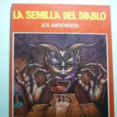Libros antiguos: LA SEMILLA DEL DIABLO : LOS ANTICRISTOS PRODUCCIONES EDITORIALES.. Lote 103146895
