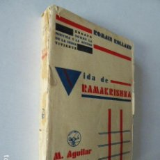 Libros antiguos: LA VIDA DE RAMAKRISHNA. ROMAIN ROLLAND. ED. M. AGUILAR, 1931. 282 PP. Lote 105998583