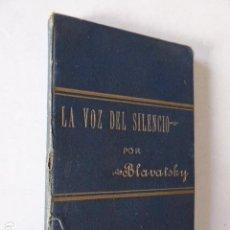 Libros antiguos: LA VOZ DEL SILENCIO. H. P. BLAVATSKY. IMP. DE ESTUDIOS TEOSOFICOS, 1892. 138 PP.. Lote 106000451