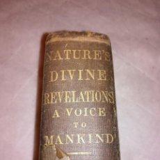 Libros antiguos: NATURE´S DIVINE REVELATIONS, A VOICE TO MANKIND, EN INGLÉS, A. J. DAVIS, CERCA 1850. Lote 109050935