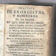 Libros antiguos: BENITO REMIGIO NOYDENS. PRÁCTICA DE EXORCISTAS Y MINISTROS DE LA IGLESIA. 1688. LEER. Lote 109230503