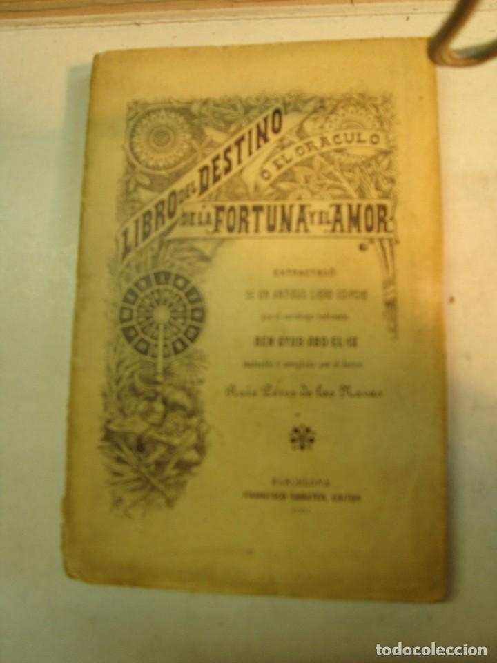 BEN-AYUB-ABD-EL-IX: LIBRO DEL DESTINO O EL ORÁCULO DE LA FORTUNA Y EL AMOR (1901) (Libros Antiguos, Raros y Curiosos - Parapsicología y Esoterismo)