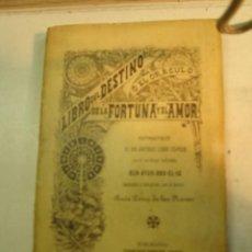 Libros antiguos: BEN-AYUB-ABD-EL-IX: LIBRO DEL DESTINO O EL ORÁCULO DE LA FORTUNA Y EL AMOR (1901). Lote 172741237