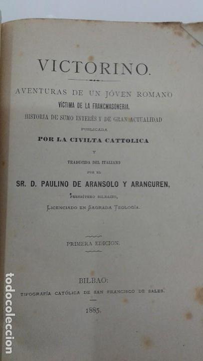 Libros antiguos: AVENTURAS DE UN JOVEN ROMANO ViCTIMA DE LA FRANCMASONERIA Pablo Victorino RARO 1885 BILBAO - Foto 4 - 110233147
