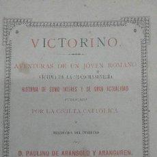 Libros antiguos: AVENTURAS DE UN JOVEN ROMANO VICTIMA DE LA FRANCMASONERIA PABLO VICTORINO RARO 1885 BILBAO. Lote 110233147
