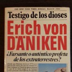 Libros antiguos: TESTIGO DE LOS DIOSES - ERICH VON D´A´NIKEN / 1978. Lote 110460123