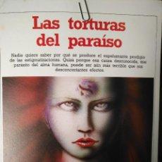 Libros antiguos: CIENCIAS OCULTAS OCULTISMO - REPORTAJE COMPLETO. LAS TORTURAS DEL PARAISO . Lote 111861275