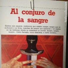 Libros antiguos: CIENCIAS OCULTAS OCULTISMO - REPORTAJE COMPLETO. AL CONJURO DE LA SANGRE. Lote 194714452