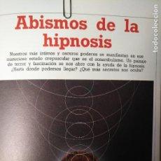 Libros antiguos: CIENCIAS OCULTAS OCULTISMO - REPORTAJE COMPLETO. ABISMOS DE LA HIPNOSIS. Lote 111861459