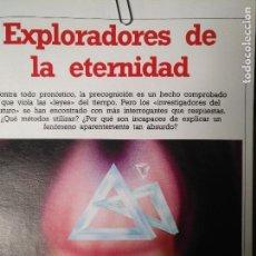 Libros antiguos: CIENCIAS OCULTAS OCULTISMO - REPORTAJE COMPLETO. EXPLORADORES DE LA ETERNIDAD. Lote 111863159