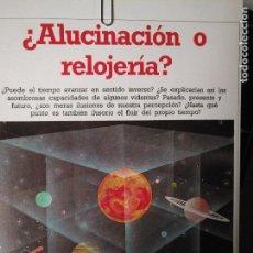 Libros antiguos: CIENCIAS OCULTAS OCULTISMO - REPORTAJE COMPLETO. ALUCINACION O RELOJERIA ?. Lote 111863243