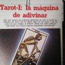Libros antiguos: CIENCIAS OCULTAS OCULTISMO - REPORTAJE COMPLETO. TAROT - I : LA MAQUINA DE ADIVINAR. Lote 111863427