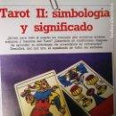 Libros antiguos: CIENCIAS OCULTAS OCULTISMO - REPORTAJE COMPLETO. TAROT - II : SIMBOLOGIA Y SIGNIFICADO. Lote 111863527