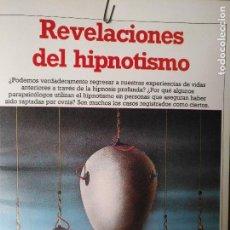 Libros antiguos: CIENCIAS OCULTAS OCULTISMO - REPORTAJE COMPLETO. REVELACIONES DEL HIPNOTISMO. Lote 111864271