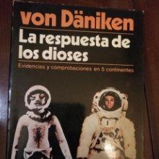 Libros antiguos: CIENCIAS OCULTAS OCULTISMO - ERICH VON DANIKEN LA RESPUESTA DE LOS DIOSES 1978. Lote 111865439
