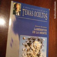 Libros antiguos: NUEVA BIBLIOTECA DE LOS TEMAS OCULTOS: LABERINTOS DE LA MENTE - ABELARDO HERNÁNDEZ . Lote 111866567