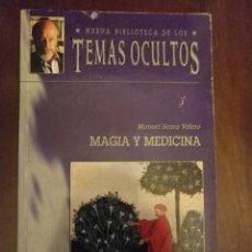 Libros antiguos: LIBRO MAGIA Y MEDICINA NUEVA BIBLIOTECA TEMAS OCULTOS JIMÉNEZ DEL OSO. Lote 136757293